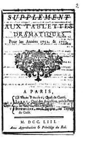 Supplément aux tablettes dramatiques [de M. le chevalier de Mouhy] pour les années 1752 et 1753