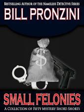 Small Felonies: 50 Short Mystery Stories