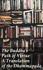 The Buddha's Path of Virtue: A Translation of the Dhammapada