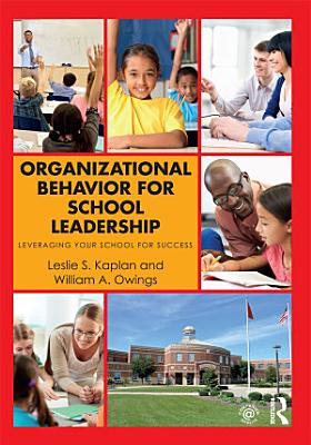 Organizational Behavior for School Leadership