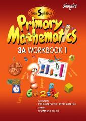 New Syllabus Primary Mathematics Workbook 3A Part 1