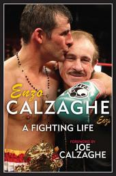 Enzo Calzaghe - A Fighting Life