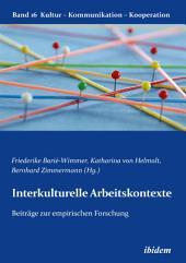 Interkulturelle Arbeitskontexte: Beiträge zur empirischen Forschung