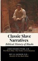 Classic Slave Narratives   Biblical History of Blacks PDF