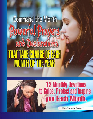 Command the Month  Powerful Prayers and Declarations that take charge of each month of the Year