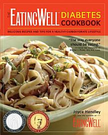 The EatingWell Diabetes Cookbook  Delicious Recipes And Tips For A Healthy Carbohydrate Lifestyle