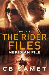 Meridian File: A Rider Security and Investigation Novel