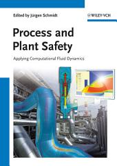 Process and Plant Safety: Applying Computational Fluid Dynamics