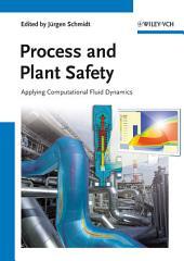 Process and Plant Safety: Applying Computational Fluid Dynamics