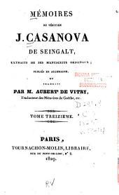 Mémoires du Vénitien J. Casanova de Seingalt: extraits de ses manuscrits originaux, Volumes13à14