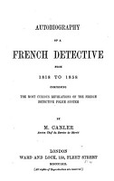 Autobiography of a French Detective  from 1818 to 1858 PDF