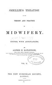 Smellie's Treatise on the theory and practice of midwifery: Volume 2