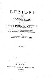 Lezioni di Commercio o sia di Economia civile: Volume 1