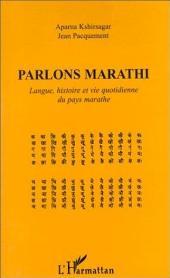 PARLONS MARATHI: Langue, histoire et vie quotidienne du pays marathe