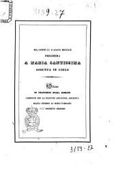 Nel giorno 15. d'agosto 1859 preghiera a Maria santissima assunta in cielo ottave di Francesco Spada romano composte per la solenne adunanza arcadica solita tenersi al bosco Parrasio sull'argomento medesimo