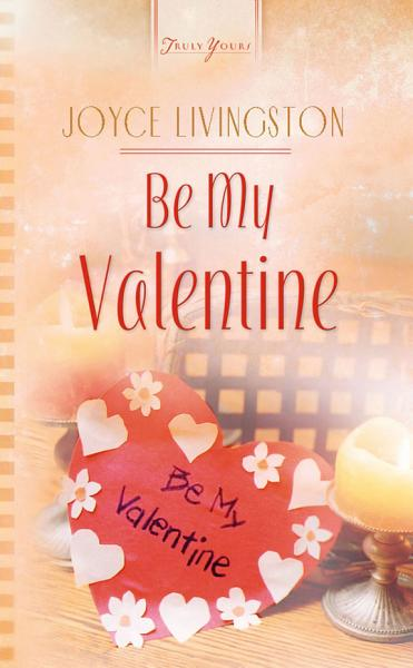 Download Be My Valentine Book