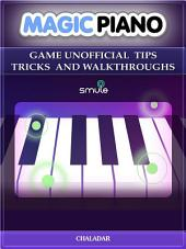 Magic Piano Game Unofficial Tips Tricks and Walkthroughs