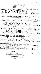 Sur le Système continental [of the Emperor Napoleon] et sur ses rapports avec la Suède