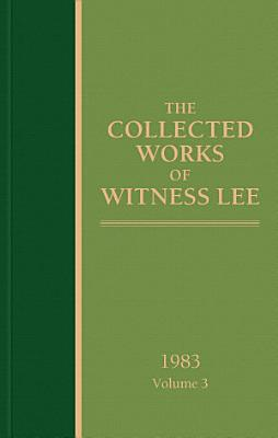 The Collected Works of Witness Lee  1983  volume 3