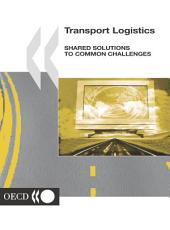 Transport Logistics Shared Solutions to Common Challenges: Shared Solutions to Common Challenges