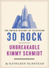30 Rock and Unbreakable Kimmy Schmidt: The Untold History: Untold History of Television