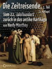 Die Zeitreisende, Teil 1: Vom 22. Jahrhundert zurück in das antike Karthago, Ausgabe 2