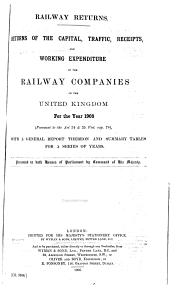 Railway Returns: Returns of the Capital, Traffic, Receipts, and Working Expenditure, Etc., of the Railway Companies of Great Britain