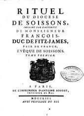 Rituel du diocèse de Soissons, imprimé par l'autorité de monseigneur François, duc de Fitz-James ...