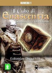 Il cubo di Enascentia, Garland