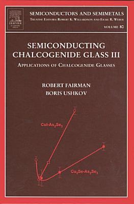 Semiconducting Chalcogenide Glass III