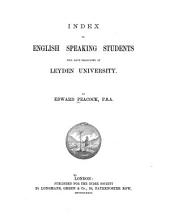 Index to English Speaking Students who Have Graduated at Leyden University