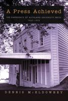 A Press Achieved  the Emergence of Auckland University Press  1927 1972 PDF