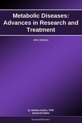 Metabolic Diseases: Advances in Research and Treatment: 2011 Edition