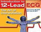 Introduction to 12-Lead ECG: The Art of Interpretation
