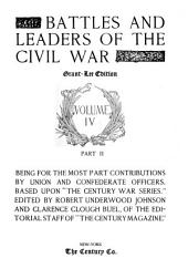 "Battles and Leaders of the Civil War: Being for the Most Part Contributions by Union and Confederate Officers. Based Upon ""The Century War Series."", Volume 4, Part 2"