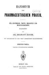 Handbuch der pharmaceutischen praxis: Für apotheker, ärzte, drogisten und medicinalbeamte, Band 1