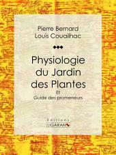 Physiologie du Jardin des Plantes: Et Guide des promeneurs