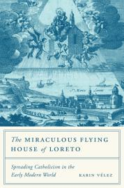 The Miraculous Flying House of Loreto PDF