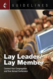 Guidelines Lay Leader/Lay Member: Connect Your Congregation and Your Annual Conference