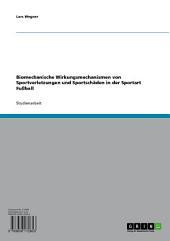 Biomechanische Wirkungsmechanismen von Sportverletzungen und Sportschäden in der Sportart Fußball