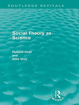 Social Theory as Science  Routledge Revivals  PDF