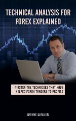 Technical Analysis for Forex Explained