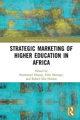 Strategic Marketing of Higher Education in Africa PDF