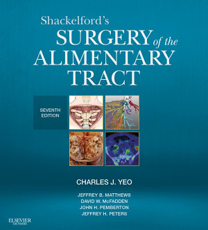 Shackelford s Surgery of the Alimentary Tract E Book PDF