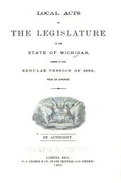 Local Acts of the Legislature of the State of Michigan Passed at the Regular Session