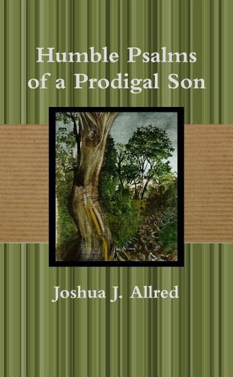 Humble Psalms of a Prodigal Son PDF