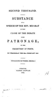 Substance of a speech ... at the close of the debate upon patronage, in the presbytery of Perth: Volume 16