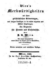 Wien's Merkwürdigkeiten mit ihren geschichtlichen Erinnerungen. 3. verm. und verb. Aufl