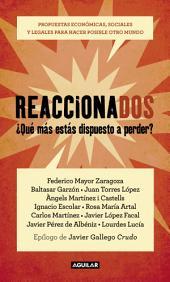Reaccionados: Propuestas económicas, sociales y legales para hacer posible otro mundo