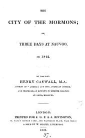 The city of the Mormons; or, Three days at Nauvoo in 1842